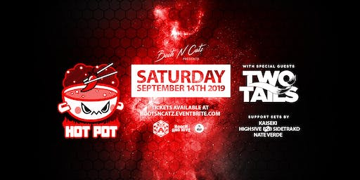 Boots N Catz Presents: Hot Pot w/ special guest Two Tails