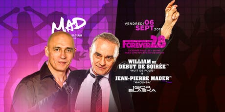 FOREVER 28 - WILLIAM DE DEBUT DE SOIREE & JP MADER (F) billets