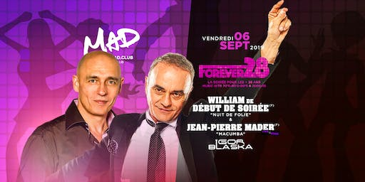 FOREVER 28 - WILLIAM DE DEBUT DE SOIREE & JP MADER (F)