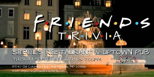 Friends Trivia at Seibel's Restaurant and Uptown Pub