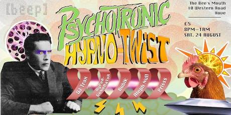 PsychoTronic Hypno-Twist - Techno & Deep House tickets