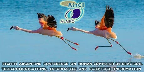 Eighth Argentine Conference on Human-Computer Interaction, Telecommunications, Informatics and Scientific Information (HCITISI 2019)  :: Córdoba (Huerta Grande), Argentina :: November 19 – 22, 2019 entradas