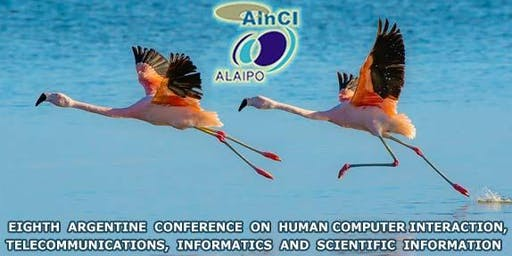 Eighth Argentine Conference on Human-Computer Interaction, Telecommunications, Informatics and Scientific Information (HCITISI 2019)  :: Córdoba (Huerta Grande), Argentina :: November 19 – 22, 2019