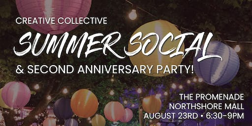 Creative Collective Summer Social & 2nd Anniversary Party!