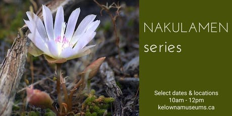 Nakulamen series: syilx (Okanagan) Traditional Plant Use Walking Tour tickets