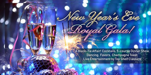 New Year's Eve Royal Gala!