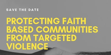 Protecting Faith Based Communities From Targeted Violence tickets
