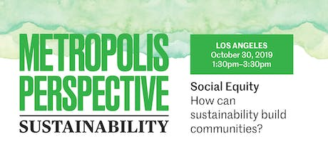 SOCIAL EQUITY: How can sustainability build communities? tickets