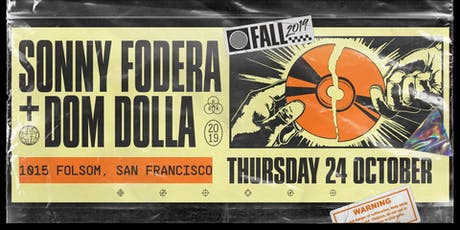 SONNY FODERA & DOM DOLLA at 1015 FOLSOM tickets