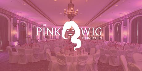 The 2019 Pink Wig Gala Fundraiser presented by The W Law Group! tickets