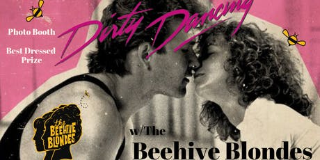 Dirty Dancing With The Beehive Blondes - tickets