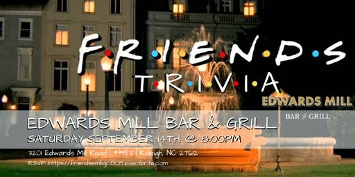 Friends Trivia at Edwards Mill Bar & Grill