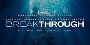Breakthrough the Movie - Hosted by the Chatham...