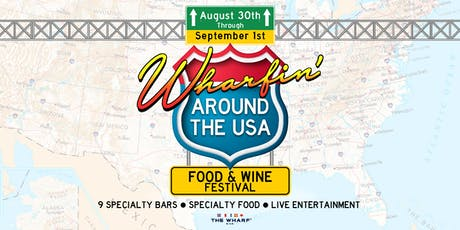 Wharfin' Around The USA: Food & Wine Festival tickets