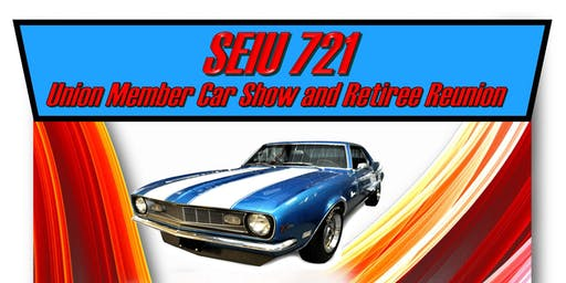 SEIU 721 Union Car Show and Retiree Reunion -RIVERSIDE