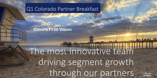 Cisco Q1 Colorado Partner Breakfast