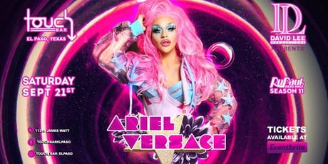 Ariel Versace • Rupaul's Drag Race Season 11 • Live at Touch Bar El Paso tickets