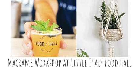 Macrame Workshop at Little Italy Food Hall tickets