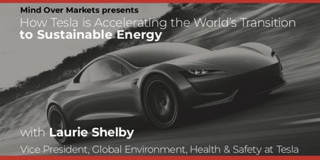 How Tesla is Accelerating the World's Transition to Sustainable Energy tickets