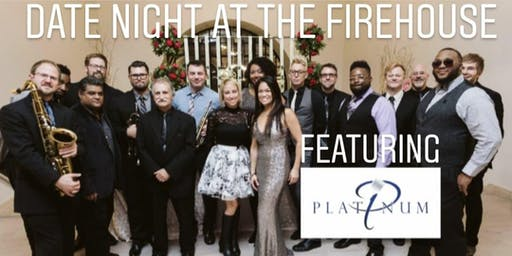 Date Night at The FireHouse featuring Platinum