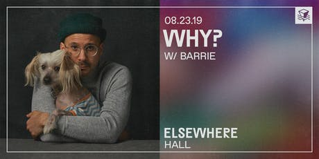 WHY? @ Elsewhere (Hall) tickets