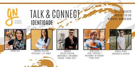 Talk & Connect: Identidade  ingressos
