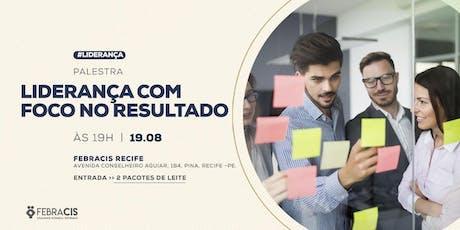 PALESTRA LIDERANÇA COM FOCO EM RESULTADO - Vagas limitadas! ingressos
