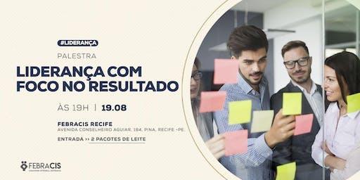 PALESTRA LIDERANÇA COM FOCO EM RESULTADO - Vagas limitadas!