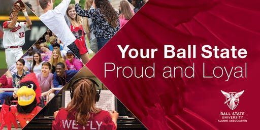 Your Ball State: Proud and Loyal 2019 in Indianapolis