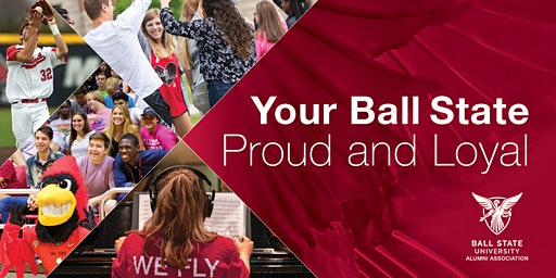 Your Ball State: Proud and Loyal 2020 in Anaheim