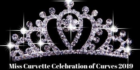 MISS CURVETTE CELEBRATION OF CURVES 2019 tickets