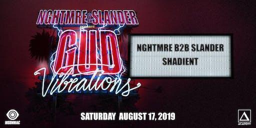 NGHTMRE + Slander present Gud Vibrations