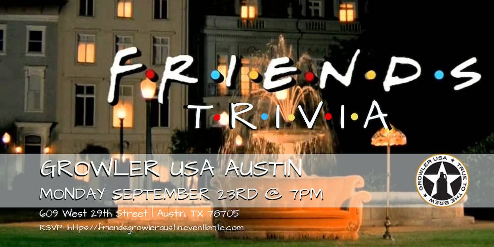 Friends Trivia at Growler USA Austin Tickets, Mon, Sep 23