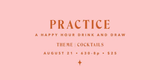 PRACTICE | a happy hour drink and draw