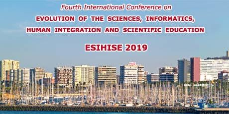 4th International Conference on Evolution of the Sciences, Informatics, Human Integration and Scientific Education ( ESIHISE 2019 ) :: Las Palmas de Gran Canaria - Spain :: October 3 - 5, 2019