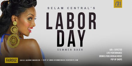 Selam Central's Labor Day Summer Bash at @FairouzLoungeVA tickets