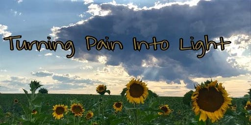 Turning Pain Into Light