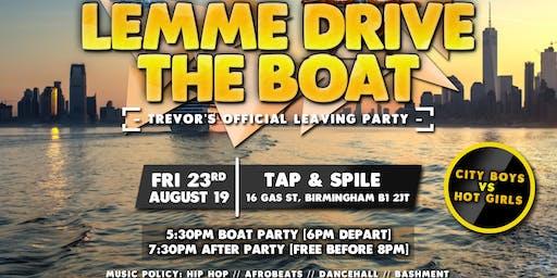 Lemme Drive The Boat