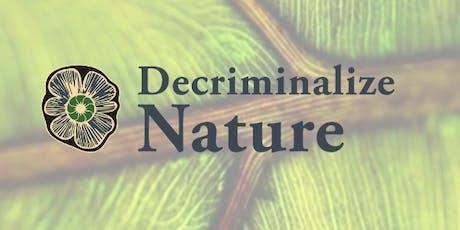 Decriminalize Nature Community Conversation and Fundraiser tickets