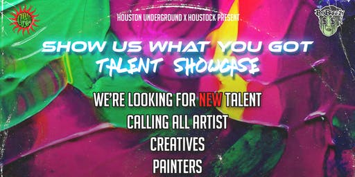 Show Us What You Got ! Talent Showcase