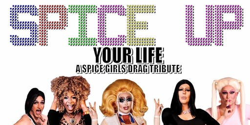 Spice Up Your Life: a Spice Girls drag Tribute show!
