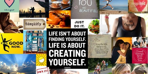 CREATE YOUR LIFE! A Vision Board Workshop
