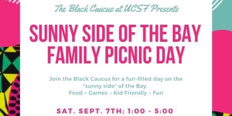 "UCSF Black Caucus Presents ""Sunny Side of the Bay Family Picnic Day"" tickets"