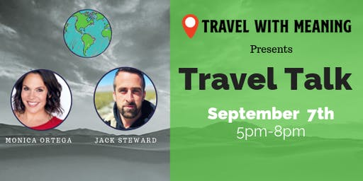 Travel Talk Presented by Travel With Meaning