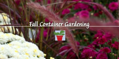 Fall Container Gardening tickets
