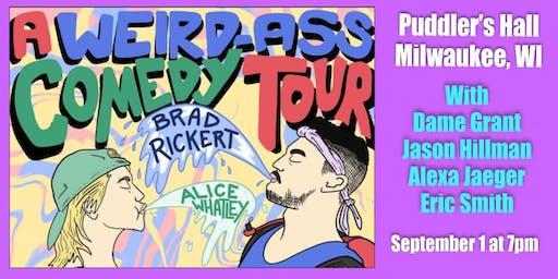 A Weird Ass Comedy Tour at Puddler's Hall