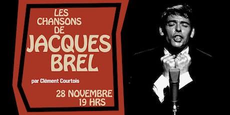 Les chansons de Jacques Brel par Clément Courtois billets