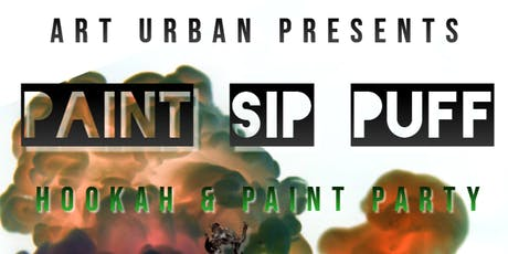 Paint Sip & Puff I Hookah + Paint Party tickets
