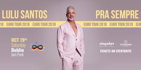 Lulu Santos - Pra Sempre - Dublin tickets