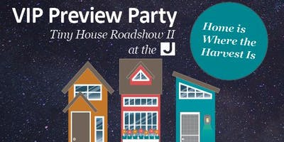 Tiny House Tour VIP Preview Party